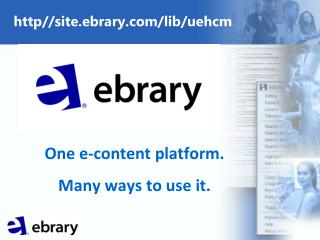 One e-content platform. Many ways to use it.
