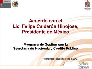 Villahermosa, Tabasco 18 de julio de 2012 .