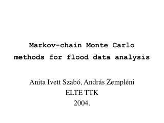 Markov-chain Monte Carlo methods for flood data analysis