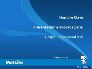 Hombre Clave Presentación elaborada para: Grupo Empresarial 919