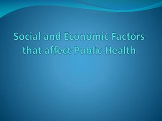 Social and Economic Factors that affect Public Health