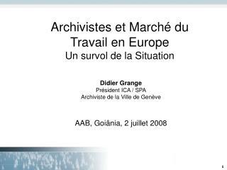 Archivistes et March  du  Travail en Europe Un survol de la Situation