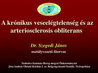 A krónikus veseelégtelenség és az arteriosclerosis obliterans