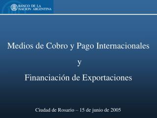 Medios de Cobro y Pago Internacionales  y  Financiación de Exportaciones