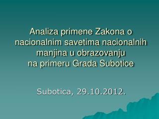 Subotica, 29.10.2012.