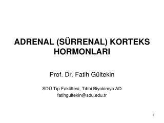ADRENAL (SÜRRENAL) KORTEKS HORMONLARI