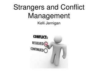 Strangers and Conflict Management