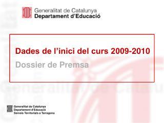 Dades de l'inici del curs 2009-2010 Dossier de Premsa