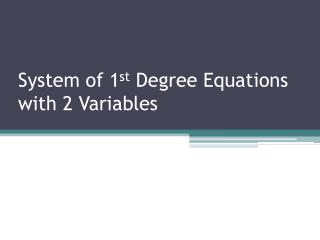 System of 1 st  Degree Equations with 2 Variables