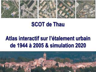SCOT de Thau Atlas interactif sur l'étalement urbain de 1944 à 2005 & simulation 2020