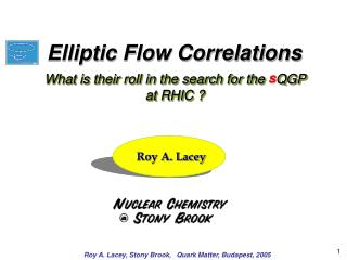 What is their roll in the search for the   QGP  at RHIC ?