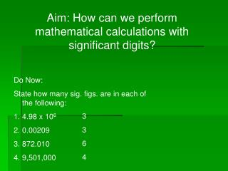 Aim: How can we perform mathematical calculations with significant digits?