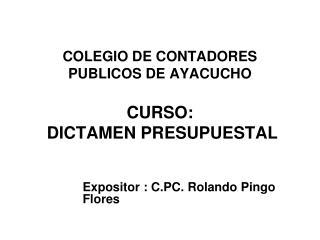 COLEGIO DE CONTADORES PUBLICOS DE AYACUCHO CURSO:  DICTAMEN PRESUPUESTAL