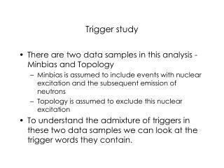 Trigger study