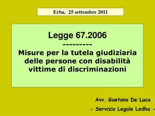 Legge 67.2006 --------- Misure per la tutela giudiziaria delle persone con disabilit  vittime di discriminazioni