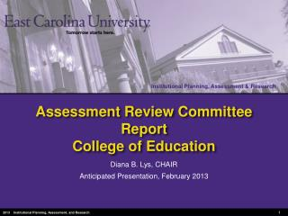 Assessment Review Committee Report College of Education