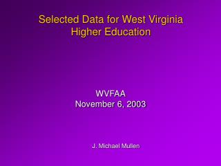 Selected Data for West Virginia Higher Education