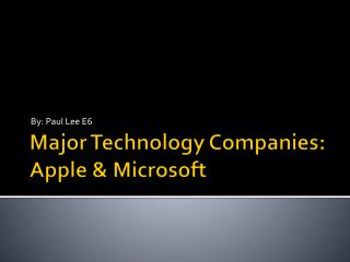 Major Technology Companies : Apple & Microsoft