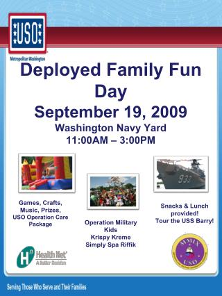Deployed Family Fun Day September 19, 2009 Washington Navy Yard 11:00AM – 3:00PM