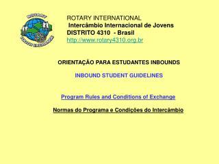 ROTARY INTERNATIONAL  Intercâmbio Internacional de Jovens DISTRITO 4310  - Brasil