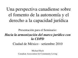Una perspectiva canadiense sobre  el fomento de la autonom a y el derecho a la capacidad jur dica