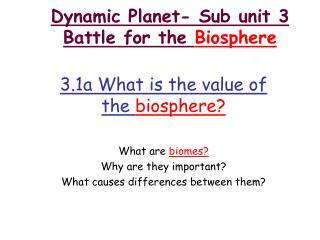 Dynamic Planet- Sub unit 3 Battle for the  Biosphere