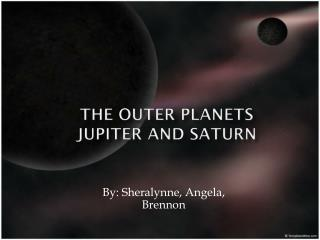 The  Outer Planets Jupiter and  saturn