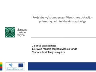 Projektų,  vykdomų pagal Visuotinės dotacijos priemonę,  administravimo  apžvalga