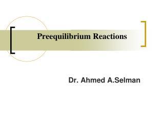Preequilibrium Reactions