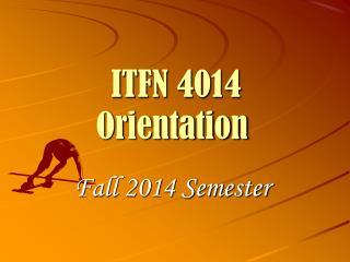 ITFN 4014  Orientation