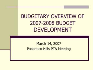 BUDGETARY OVERVIEW OF 2007-2008 BUDGET  DEVELOPMENT