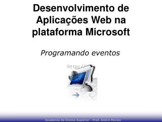 Desenvolvimento de Aplicações Web na plataforma Microsoft