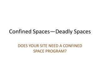 Confined Spaces—Deadly Spaces