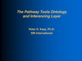 The Pathway Tools Ontology and Inferencing Layer
