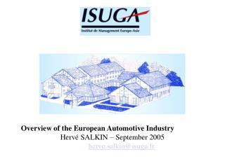 Overview of the European Automotive Industry                      Hervé SALKIN – September 2005