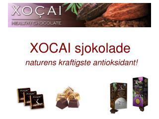 XOCAI sjokolade naturens kraftigste antioksidant!