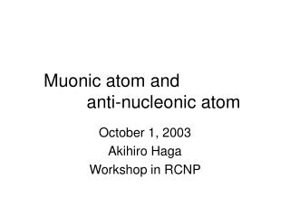 Muonic atom and                       anti-nucleonic atom