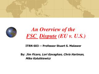 An Overview of the  FSC  Dispute  (EU v. U.S.)
