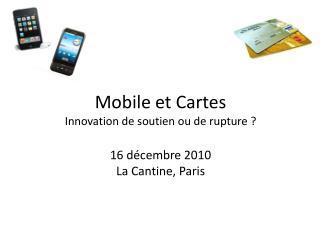 Mobile et Cartes Innovation de soutien ou de rupture ?