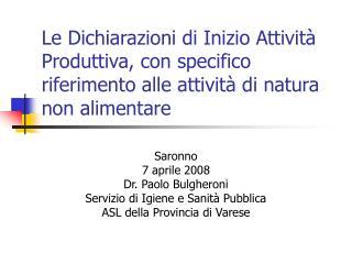 Saronno  7 aprile 2008 Dr. Paolo Bulgheroni Servizio di Igiene e Sanità Pubblica