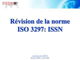 Révision de la norme ISO 3297: ISSN