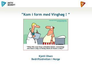 """""""Kom i form med Vinghøg ! """""""
