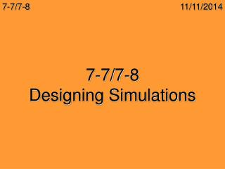 7-7/7-8 Designing Simulations