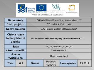 Vzdělávací obor:    Hudební výchova           Tematický okruh:  Česká opera II.
