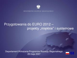 Przygotowania do EURO 2012 �          projekty �mi?kkie� i systemowe