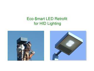 Eco-$mart LED Retrofit  for HID Lighting