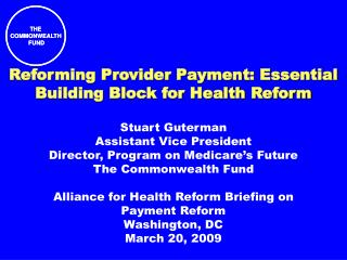 Reforming Provider Payment: Essential Building Block for Health Reform