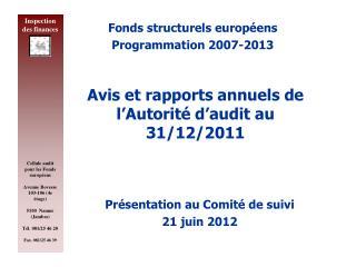 Avis et rapports annuels de l'Autorité d'audit au 31/12/2011