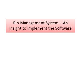 Bin Management System – An insight to implement the Software