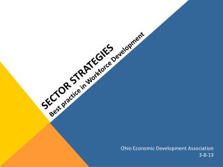 Sector Strategies Best practice in Workforce Development